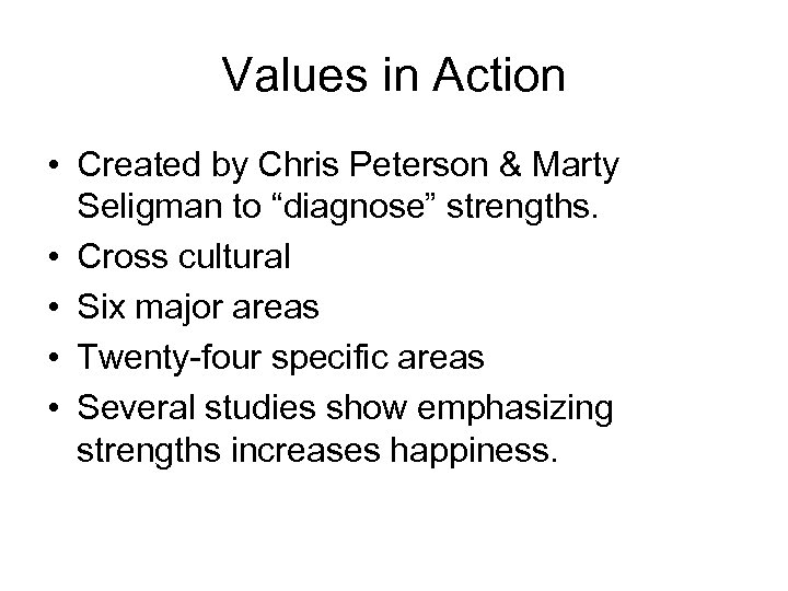"""Values in Action • Created by Chris Peterson & Marty Seligman to """"diagnose"""" strengths."""