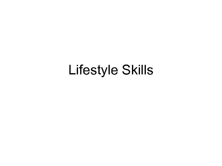 Lifestyle Skills