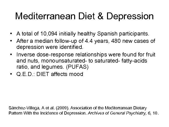 Mediterranean Diet & Depression • A total of 10, 094 initially healthy Spanish participants.