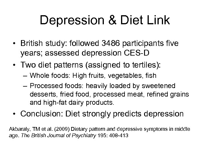 Depression & Diet Link • British study: followed 3486 participants five years; assessed depression