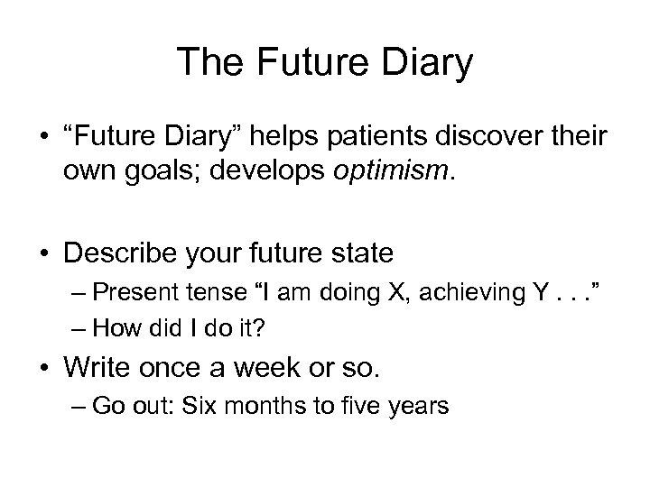 """The Future Diary • """"Future Diary"""" helps patients discover their own goals; develops optimism."""