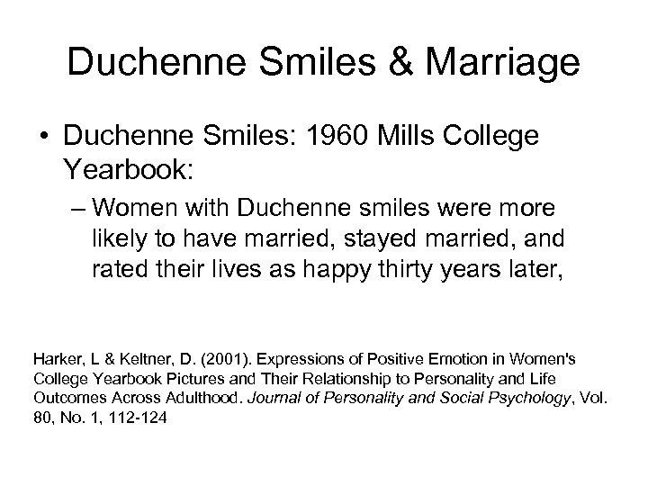 Duchenne Smiles & Marriage • Duchenne Smiles: 1960 Mills College Yearbook: – Women with