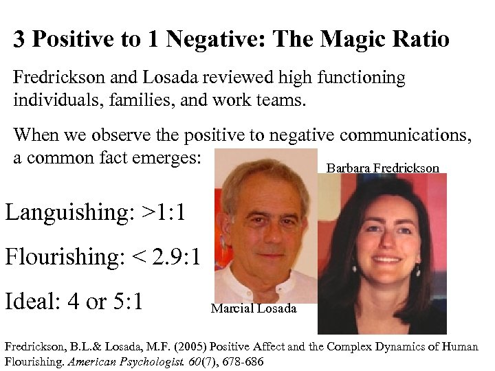 3 Positive to 1 Negative: The Magic Ratio Fredrickson and Losada reviewed high functioning