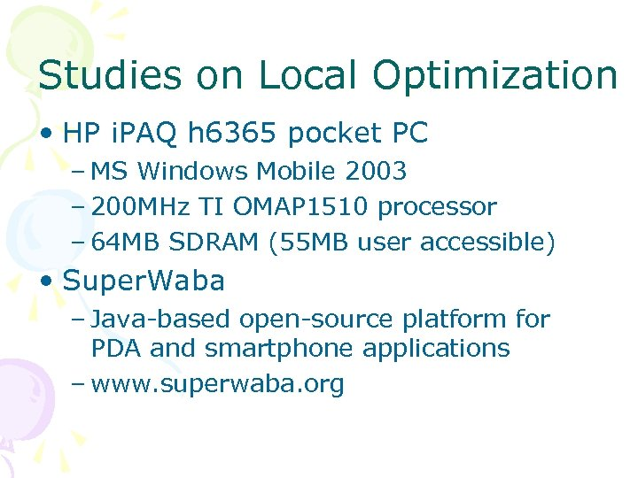 Studies on Local Optimization • HP i. PAQ h 6365 pocket PC – MS