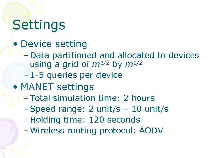 Settings • Device setting – Data partitioned and allocated to devices using a grid