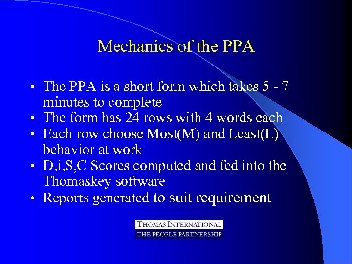 Mechanics of the PPA • The PPA is a short form which takes 5