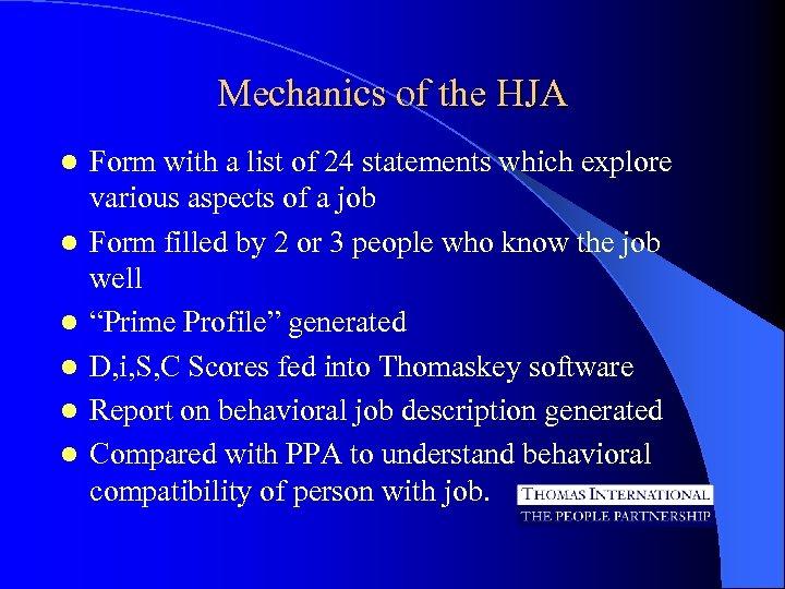 Mechanics of the HJA l l l Form with a list of 24 statements