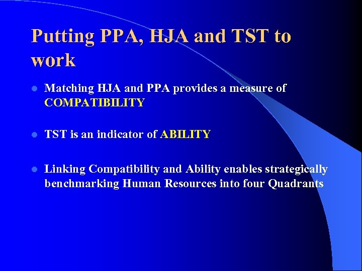 Putting PPA, HJA and TST to work l Matching HJA and PPA provides a