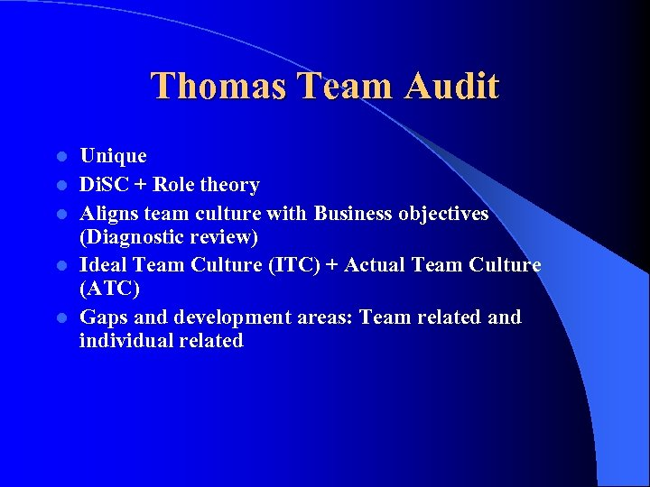 Thomas Team Audit l l l Unique Di. SC + Role theory Aligns team