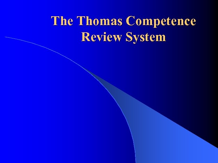 The Thomas Competence Review System