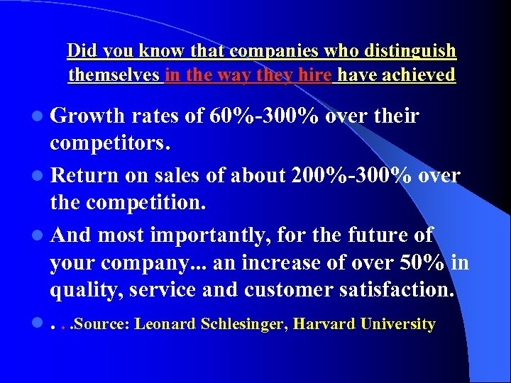 Did you know that companies who distinguish themselves in the way they hire have