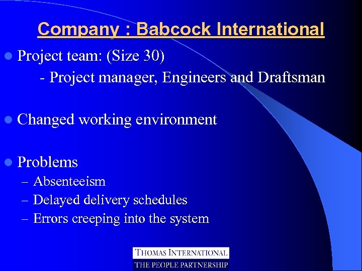 Company : Babcock International l Project team: (Size 30) - Project manager, Engineers and
