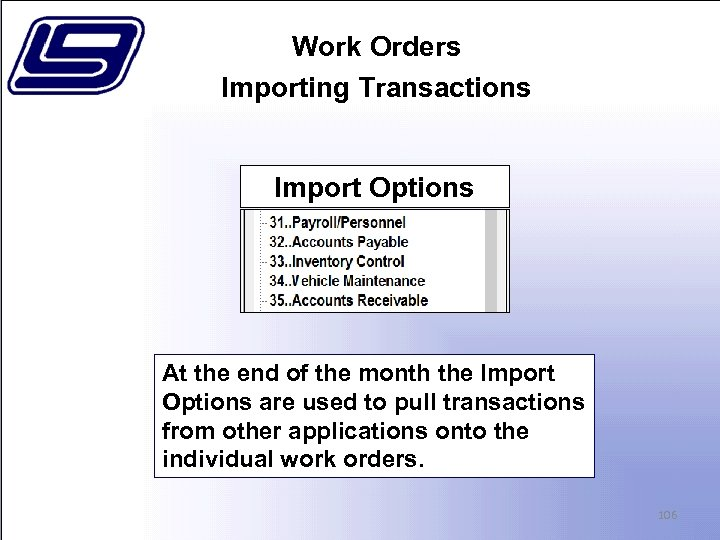 Work Orders Importing Transactions Import Options At the end of the month the Import