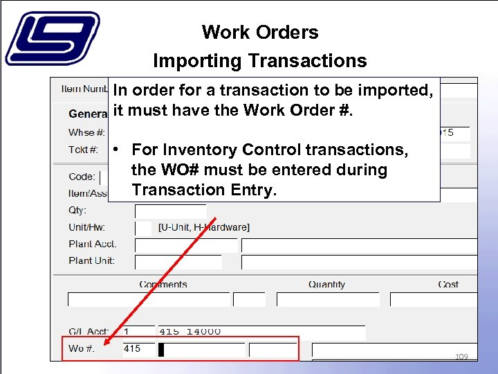 Work Orders Importing Transactions In order for a transaction to be imported, it must