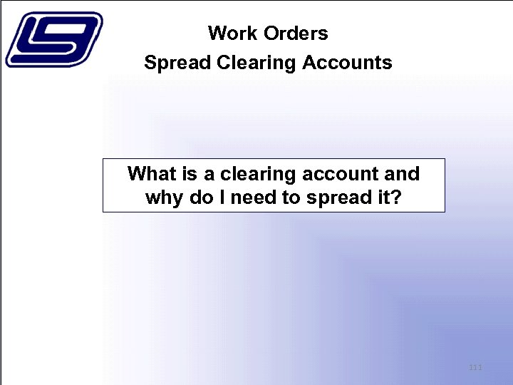 Work Orders Spread Clearing Accounts What is a clearing account and why do I