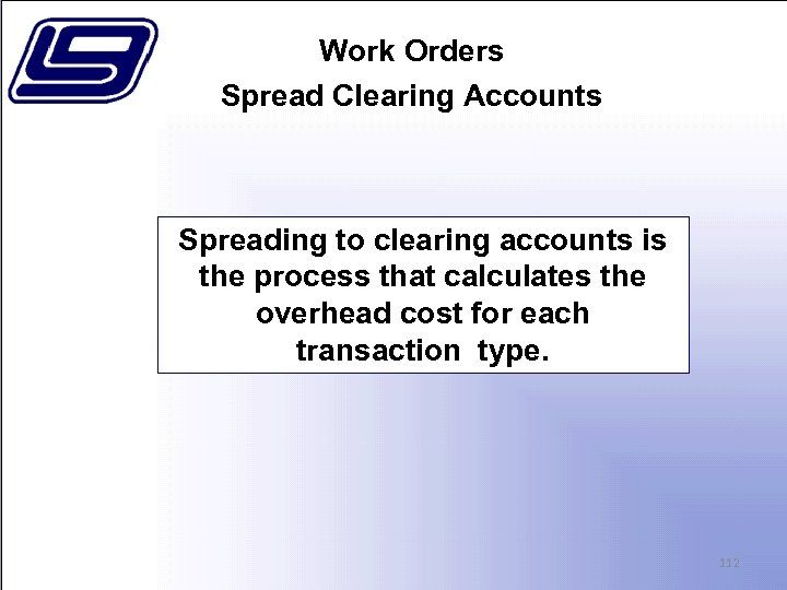 Work Orders Spread Clearing Accounts Spreading to clearing accounts is the process that calculates