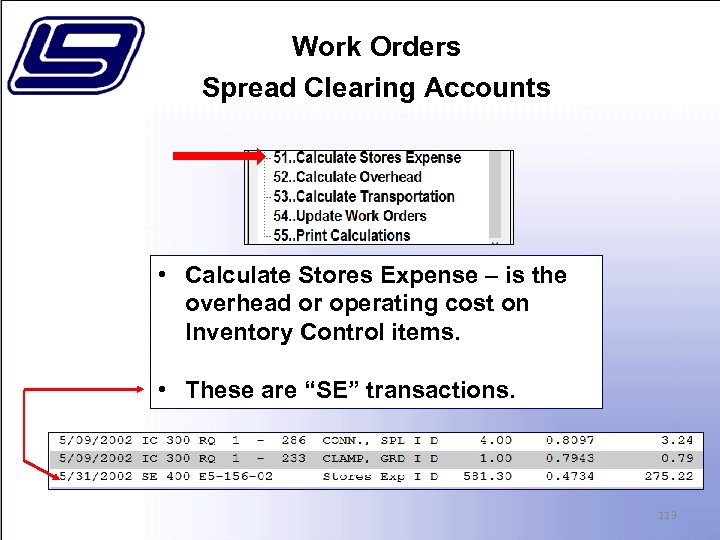 Work Orders Spread Clearing Accounts • Calculate Stores Expense – is the overhead or