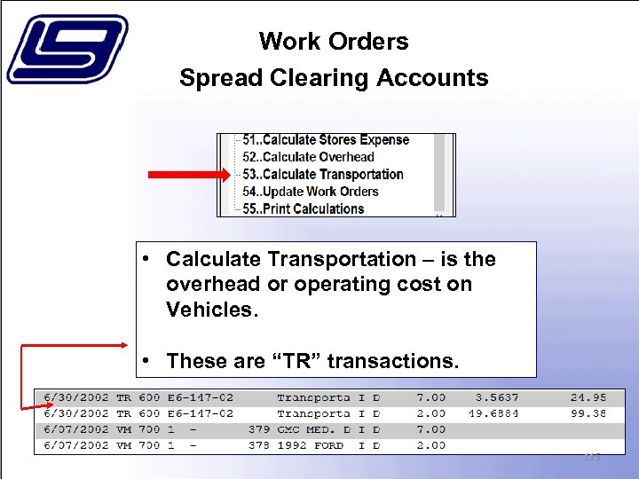 Work Orders Spread Clearing Accounts • Calculate Transportation – is the overhead or operating