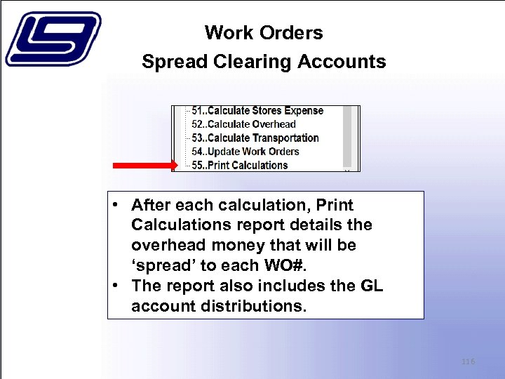 Work Orders Spread Clearing Accounts • After each calculation, Print Calculations report details the