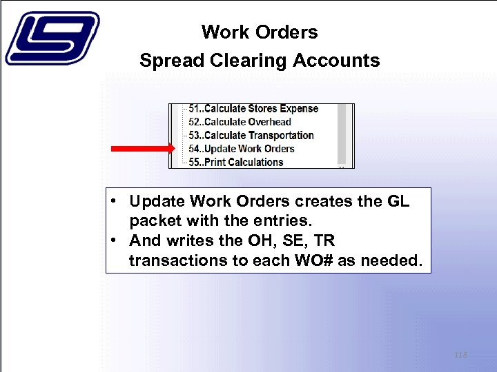 Work Orders Spread Clearing Accounts • Update Work Orders creates the GL packet with