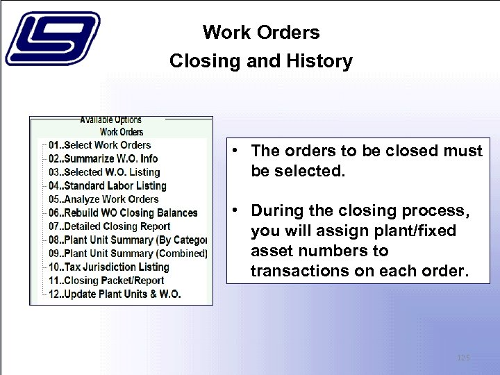 Work Orders Closing and History • The orders to be closed must be selected.