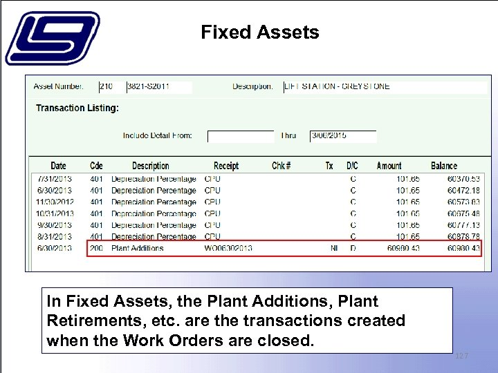 Fixed Assets In Fixed Assets, the Plant Additions, Plant Retirements, etc. are the transactions