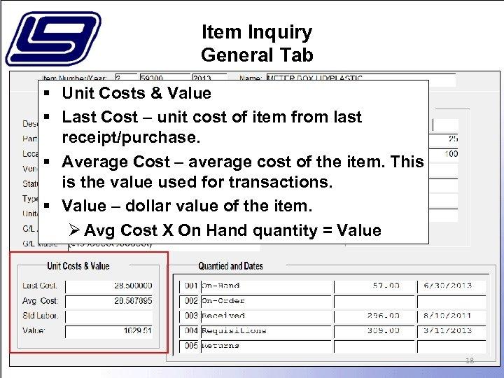 Item Inquiry General Tab § Unit Costs & Value § Last Cost – unit