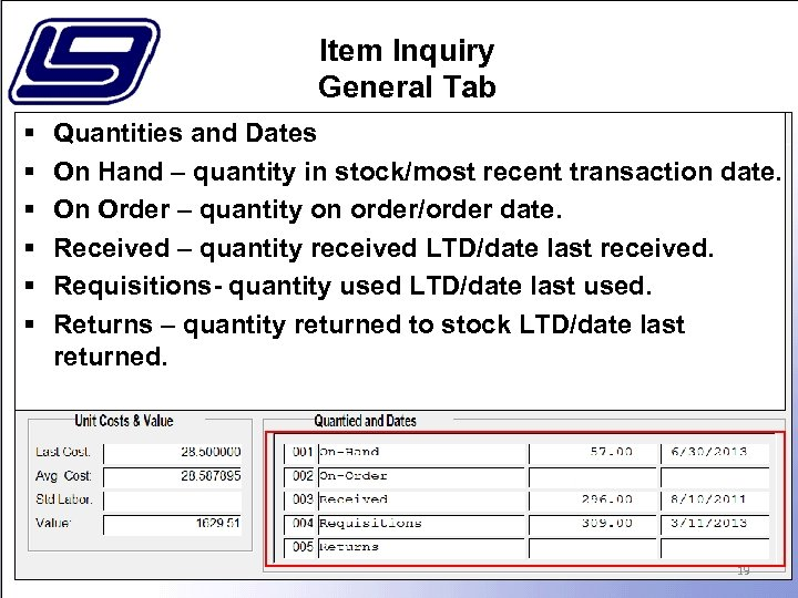 Item Inquiry General Tab § § § Quantities and Dates On Hand – quantity