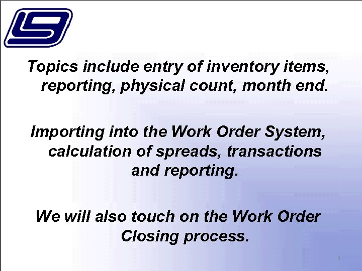 Topics include entry of inventory items, reporting, physical count, month end. Importing into the