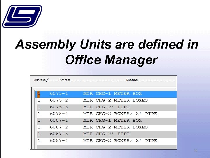 Assembly Units are defined in Office Manager 39