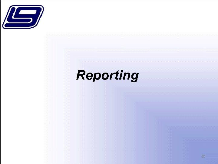 Reporting 50