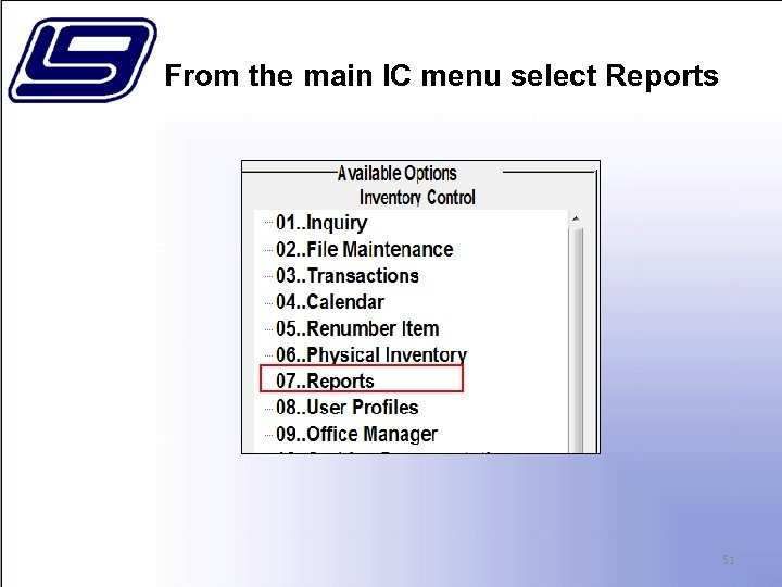 From the main IC menu select Reports 51