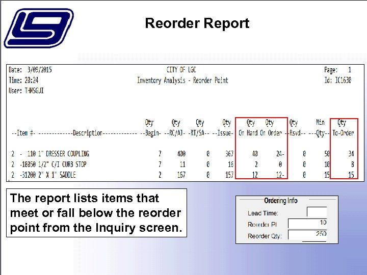 Reorder Report The report lists items that meet or fall below the reorder point
