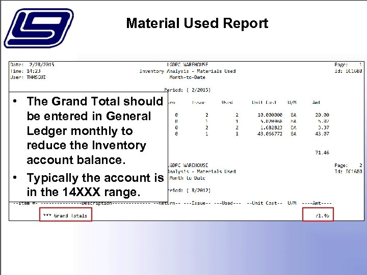 Material Used Report • The Grand Total should be entered in General Ledger monthly