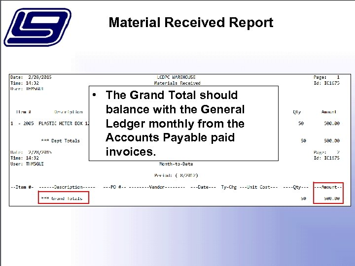 Material Received Report • The Grand Total should balance with the General Ledger monthly