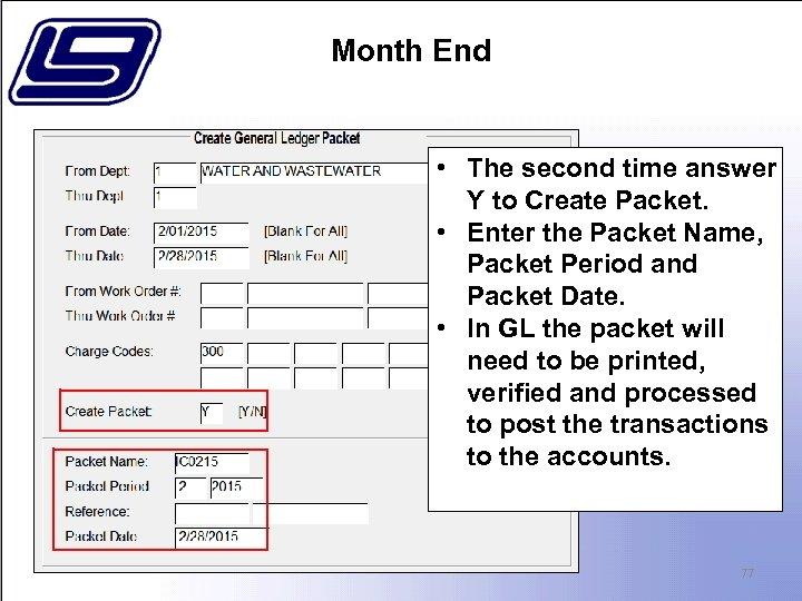 Month End • The second time answer Y to Create Packet. • Enter the