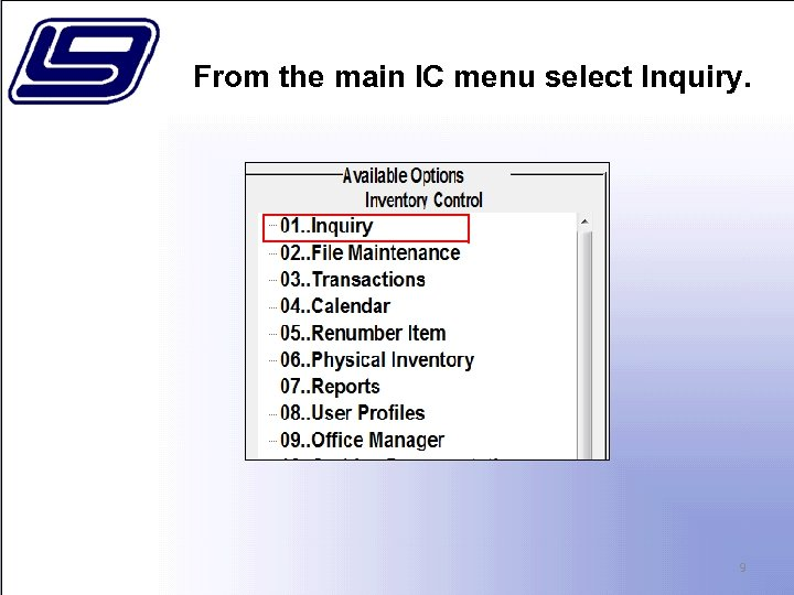 From the main IC menu select Inquiry. 9