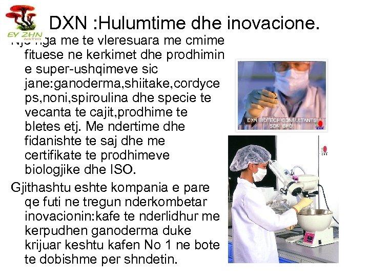 DXN : Hulumtime dhe inovacione. Nje nga me te vleresuara me cmime fituese ne