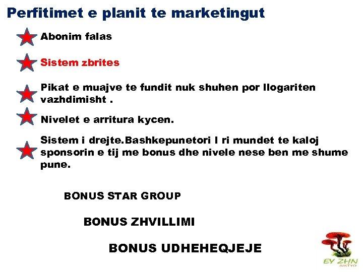 Perfitimet e planit te marketingut Abonim falas Sistem zbrites Pikat e muajve te fundit