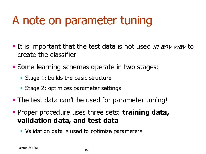 A note on parameter tuning § It is important that the test data is