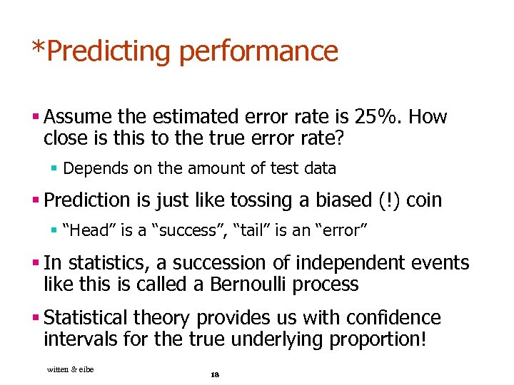 *Predicting performance § Assume the estimated error rate is 25%. How close is this