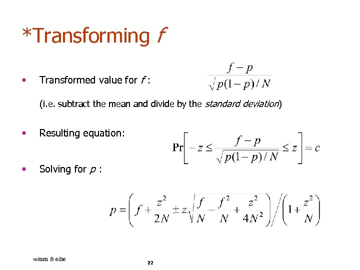 *Transforming f § Transformed value for f : (i. e. subtract the mean and