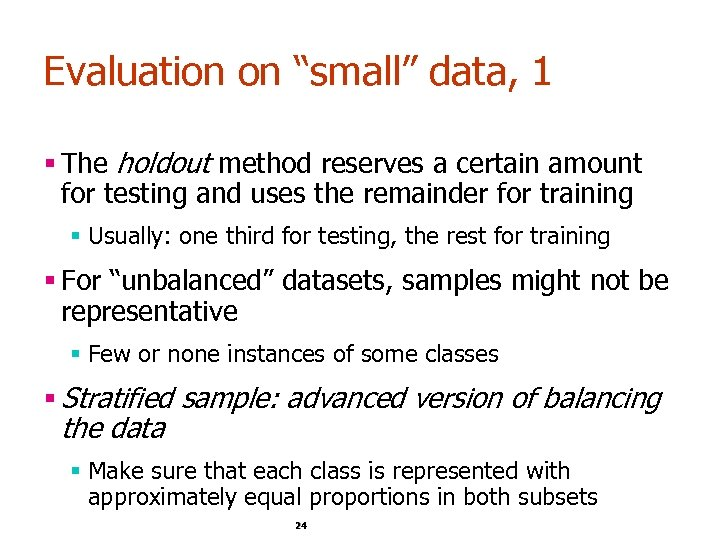 """Evaluation on """"small"""" data, 1 § The holdout method reserves a certain amount for"""