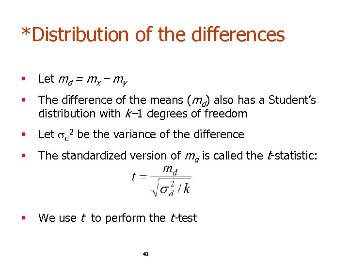 *Distribution of the differences § Let md = mx – my § The difference