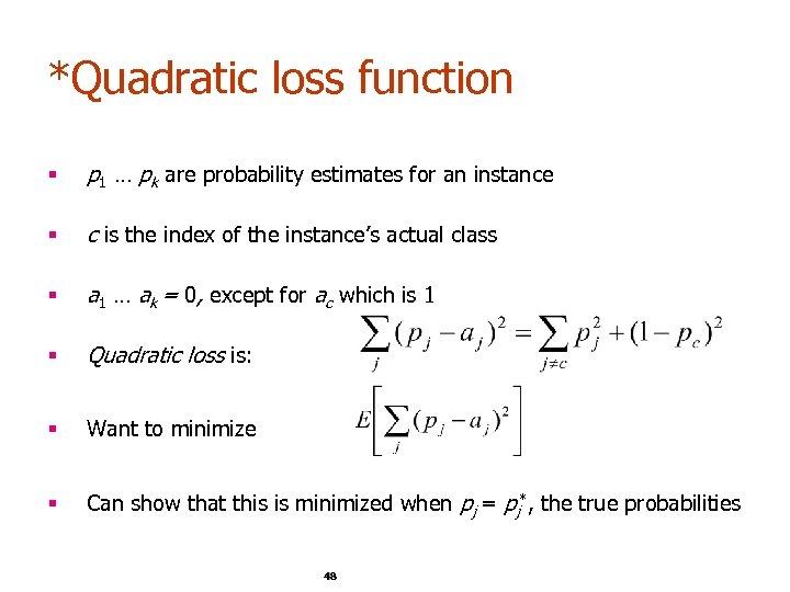 *Quadratic loss function § p 1 … pk are probability estimates for an instance