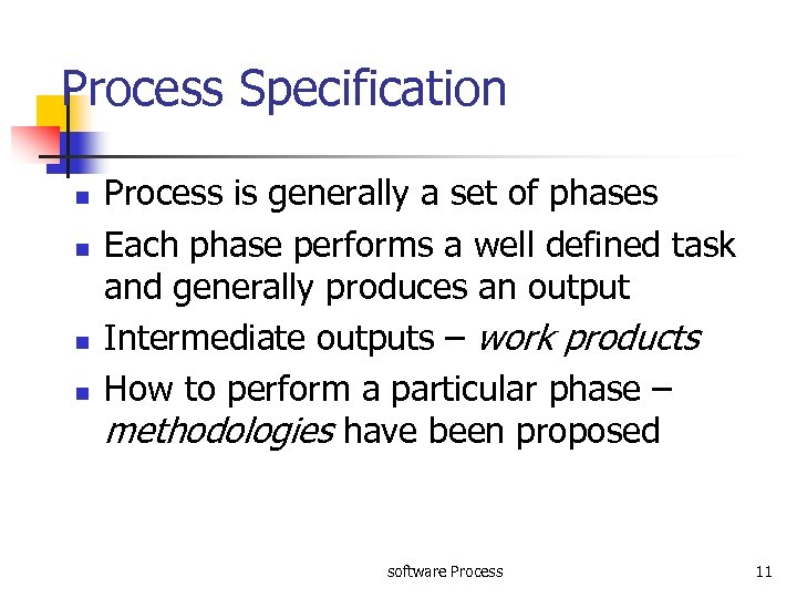 Process Specification n n Process is generally a set of phases Each phase performs