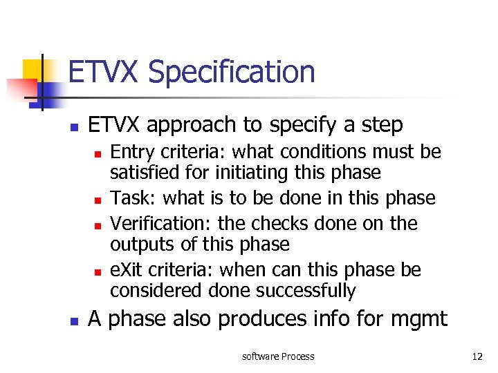 ETVX Specification n ETVX approach to specify a step n n n Entry criteria: