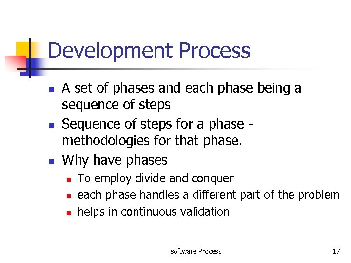 Development Process n n n A set of phases and each phase being a