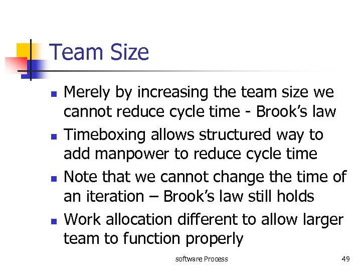 Team Size n n Merely by increasing the team size we cannot reduce cycle