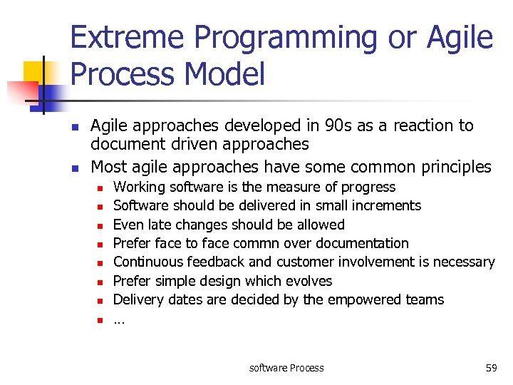 Extreme Programming or Agile Process Model n n Agile approaches developed in 90 s
